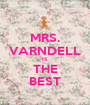 MRS. VARNDELL IS THE BEST - Personalised Poster A1 size