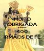 MUITO OBRIGADA já somos 400 IRMÃOS DE FÉ - Personalised Poster A1 size