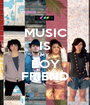 MUSIC IS MY BOY FRIEND - Personalised Poster A1 size