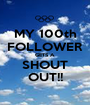 MY 100th FOLLOWER GETS A SHOUT OUT!! - Personalised Poster A1 size