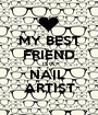 MY BEST FRIEND IS A NAIL  ARTIST - Personalised Poster A1 size