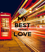 MY BEST FRIEND LOVE  - Personalised Poster A1 size