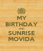MY BIRTHDAY AND SUNRISE MOVIDA - Personalised Poster A1 size