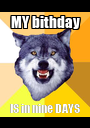 MY bithday IS in nine DAYS - Personalised Poster A1 size