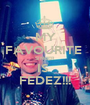 MY FAVOURITE  SINGER  IS  FEDEZ!!! - Personalised Poster A1 size