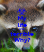 My life areis terrible Why? - Personalised Poster A1 size
