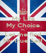 My Life My Choice So, Let me find My true Self - Personalised Poster A1 size