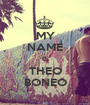MY NAME IS THEO BONEO - Personalised Poster A1 size