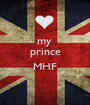 my  prince  MHF  - Personalised Poster A1 size