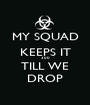 MY SQUAD KEEPS IT 300 TILL WE DROP - Personalised Poster A1 size