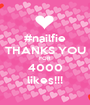 #nailfie THANKS YOU FOR  4000 likes!!! - Personalised Poster A1 size