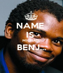 NAME  IS  MICHAEL  BENJ...  - Personalised Poster A1 size