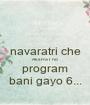 navaratri che AksHaT no program bani gayo 6... - Personalised Poster A1 size