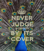 NEVER JUDGE A PERSON BY  ITS COVER - Personalised Poster A1 size