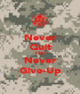 Never Quit AND Never Give-Up - Personalised Poster A1 size