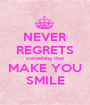 NEVER REGRETS something that MAKE YOU SMILE - Personalised Poster A1 size