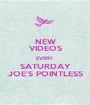 NEW VIDEOS EVERY SATURDAY JOE'S POINTLESS - Personalised Poster A1 size