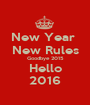 New Year  New Rules Goodbye 2015 Hello 2016 - Personalised Poster A1 size