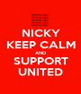 NICKY KEEP CALM AND SUPPORT UNITED - Personalised Poster A1 size