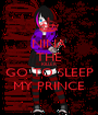 NINA THE KILLER GO TO SLEEP MY PRINCE - Personalised Poster A1 size