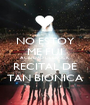 NO ESTOY ME FUI A CIUDAD DEL ROCK RECITAL DE TAN BIONICA - Personalised Poster A1 size