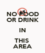 NO FOOD OR DRINK IN THIS  AREA - Personalised Poster A1 size