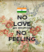NO LOVE NO EMOTION NO  FEELING - Personalised Poster A1 size