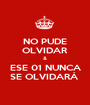 NO PUDE OLVIDAR & ESE 01 NUNCA SE OLVIDARÁ  - Personalised Poster A1 size
