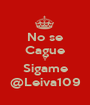 Nose Cague Y Sigame @Leiva109 - Personalised Poster A1 size