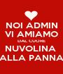 NOI ADMIN VI AMIAMO DAL CUORE NUVOLINA  ALLA PANNA - Personalised Poster A1 size
