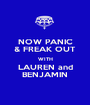 NOW PANIC & FREAK OUT WITH LAUREN and BENJAMIN - Personalised Poster A1 size