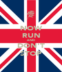 NOW RUN AND DON'T STOP - Personalised Poster A1 size