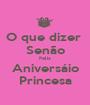 O que dizer  Senão Feliz Aniversáio Princesa - Personalised Poster A1 size