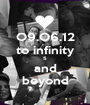O9.O6.12 to infinity ∞ and beyond - Personalised Poster A1 size