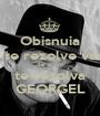 Obisnuia sa te rezolve varu' dar acum te rezolva GEORGEL - Personalised Poster A1 size