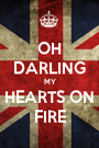 OH DARLING MY HEARTS ON FIRE - Personalised Poster A1 size