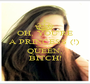OH, YOU'RE A PRINCESS (!)  but i'm the QUEEN, BITCH! - Personalised Poster A1 size