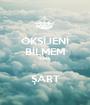OKSİJENİ BİLMEM AMA  ŞART - Personalised Poster A1 size