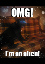 OMG! I'm an alien! - Personalised Poster A1 size