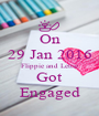 On 29 Jan 2016 Flippie and Lettie Got Engaged - Personalised Poster A1 size