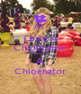 Once A Chloenator, Always be A  Chloenator - Personalised Poster A1 size
