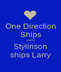 One Direction Ships Larry Stylinson ships Larry - Personalised Poster A1 size