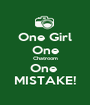 One Girl One Chatroom One  MISTAKE! - Personalised Poster A1 size