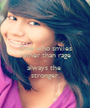 One who smiles rather than rage is always the  stronger. - Personalised Poster A1 size