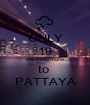 ONLY 19 Days and Nights to  PATTAYA - Personalised Poster A1 size