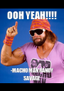 OOH YEAH!!!! -MACHO MAN RANDY SAVAGE - Personalised Poster A1 size
