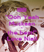 """""""Ooh Yeah Muskaan is the best!"""" Love Niall - Personalised Poster A1 size"""