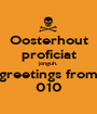 Oosterhout proficiat jonguh. greetings from 010 - Personalised Poster A1 size