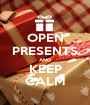 OPEN PRESENTS AND KEEP CALM - Personalised Poster A1 size