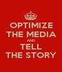 OPTIMIZE THE MEDIA AND TELL THE STORY - Personalised Poster A1 size
